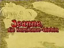 Jeanne Die Kamikaze Diebin Folge 1 Deutsch