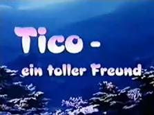 Tico Ein Toller Freund